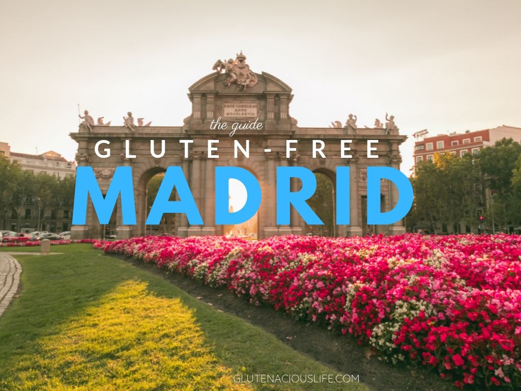 A complete coeliac guide to eating gluten-free in Madrid: restaurants, shops, brands, labelling and much more | Glutenacious Life