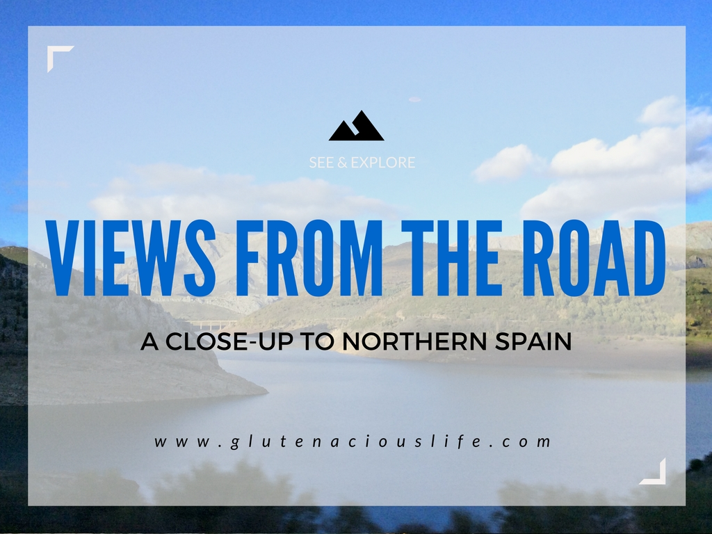 Views from the road: a close-up to northern Spain www.glutenaciouslife.com